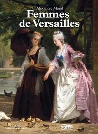 Alexandre Maral - Versailles au féminin.