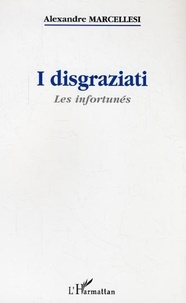 Alexandre Marcellesi - I disgraziati - Les infortunés.