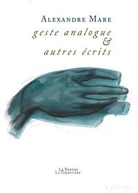 Alexandre Mare - Gestes analogues et autres écrits.