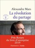 Alexandre Mars - La révolution du partage.