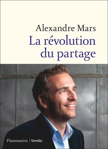 La révolution du partage - Alexandre Mars - Format ePub - 9782361321741 - 9,99 €