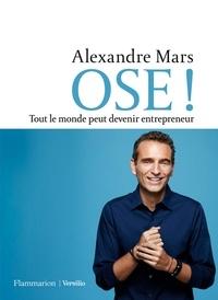 Pdf téléchargeur de livre en ligne pdf OSE ! Tout le monde peut devenir entrepreneur