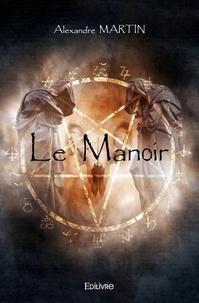 Alexandre Martin - Le manoir.
