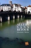 Alexandre Mathis - Allers sans retour.