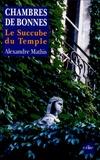 Alexandre Mathis - Chambres de bonnes - Le Succube du Temple.