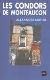 Alexandre Mathis - Les condors de Montfaucon - Ou Lili dans le noir.