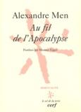 Alexandre Men - Au fil de l'Apocalypse.