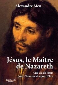 Alexandre Men - Jésus, le maître de Nazareth.