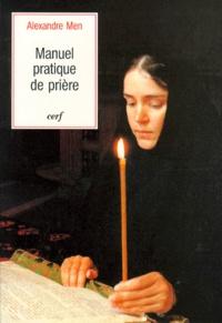 Alexandre Men - Manuel pratique de prière.