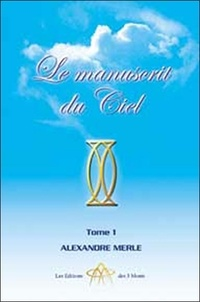 Alexandre Merle - Le manuscrit du ciel - Tome 1.