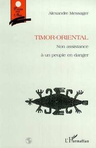 Alexandre Messager - Timor-Oriental. - Non-assistance à un peuple en danger.