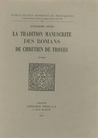 Alexandre Micha - La tradition manuscrite des romans de Chrétien de Troyes.