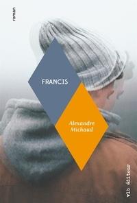 Alexandre Michaud - Francis - Prix Robert-Cliche 2020.