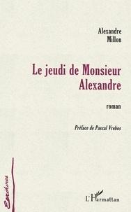 Alexandre Million - Le jeudi de monsieur alexandre.