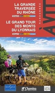 Alexandre Moncorgé - La grande traversée du Rhône ; Le grand tour des monts du lyonnais.