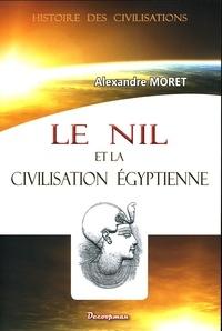 Alexandre Moret - Le Nil et la civilisation égyptienne.