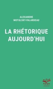 Alexandre Motulsky-Falardeau - La rhétorique aujourd'hui.