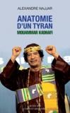 Alexandre Najjar - Anatomie d'un tyran : Mouammar Kadhafi.