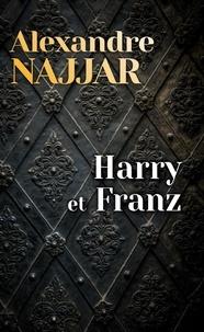 Alexandre Najjar - Harry et Franz.