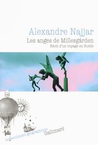 Alexandre Najjar - Les anges de Millesgarden - Récit d'un voyage en Suède.