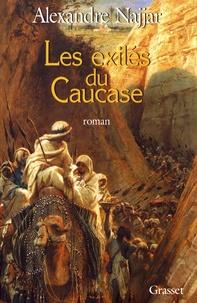 Alexandre Najjar - Les exilés du Caucase.