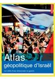 Alexandre Nicolas et Frédéric Encel - Atlas géopolitique d'Israël - avec vidéos.