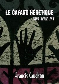 Alexandre Nicolas et Alteilton Fonseca - Le Cafard hérétique - hors-série n° 1.