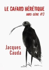 Alexandre Nicolas et Jacques Cauda - Le Cafard hérétique - hors-série n° 3.