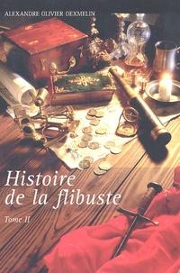 Alexandre-Olivier Exquemelin - Histoire de la flibuste - Tome 2.