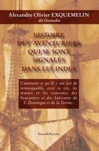 Alexandre Olivier Exquemelin - Histoire des aventuriers qui se sont signalés dans les Indes - Histoire de la flibuste.