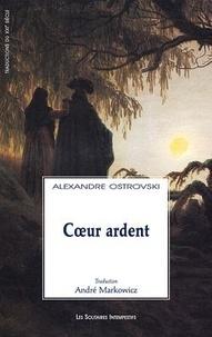 Alexandre Ostrovski - Coeur ardent.
