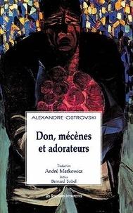 Alexandre Ostrovski - Don, mécènes et adorateurs.