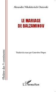 Alexandre Ostrovski - Le mariage de Balzaminov.