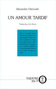 Alexandre Ostrovski - Un amour tardif.