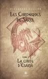 Alexandre Oullier - Les Chroniques de Sarel  : Les Chroniques de Sarel - Tome 2 - La chute d'Ësarià.
