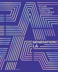 Alexandre Pachulski - Génération I.A - 80 films et séries pour décrypter l'intelligence artificielle.