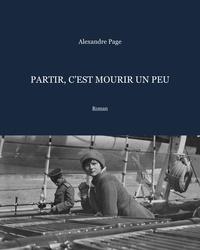 Alexandre Page - Partir, c'est mourir un peu.