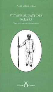 Alexandre Papas - Voyage au pays des Salars - (Tibet oriental, début du XXIe siècle).
