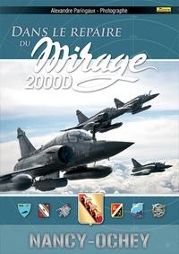 Alexandre Paringaux et Frédéric Lert - Dans le repaire du mirage 2000D - Nancy-Ochey.