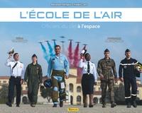 Alexandre Paringaux et Frédéric Lert - L'école de l'air - Officier, du ciel à l'espace.