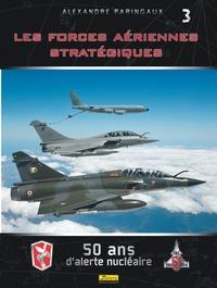 Alexandre Paringaux et Frédéric Lert - Les forces aériennes stratégiques - 50 ans d'alerte nucléaire.