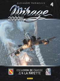 Mirage 2000N - Tome 4, Escadron de chasse 2/4 La Fayette. Avec Linsigne commémoratif des 100 ans du 2/4 La Fayette et Le certificat dauthenticité de vol à Mach 1.45 de linsigne.pdf