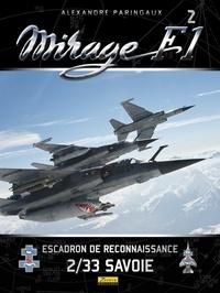 Alexandre Paringaux et Frédéric Lert - Mirage F1 - Tome 2, Escadron de reconnaissance 2/33 Savoie.