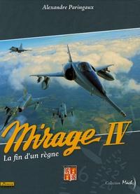 Alexandre Paringaux et Jean-Michel Guhl - Mirage IV - La fin d'un règne.