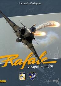 Alexandre Paringaux et Frédéric Lert - Rafale - Le baptême du feu.