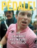 Alexandre Pedro - Pédale ! - La grande aventure du vélo.