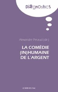 Alexandre Péraud - La comédie (in)humaine de l'argent.