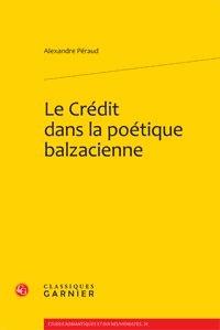 Alexandre Péraud - Le crédit dans la poétique balzacienne.