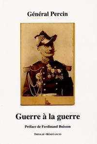 Alexandre Percin - Guerre à la guerre.