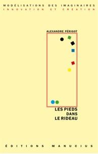 Alexandre Périgot - Les pieds dans le rideau.
